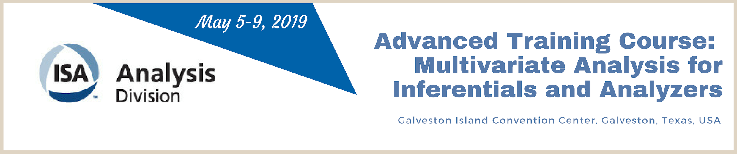 ISA-AD 2019 - ISA Shortcourse - Multivariate Analysis for Inferentials and Analyzers (May 5)